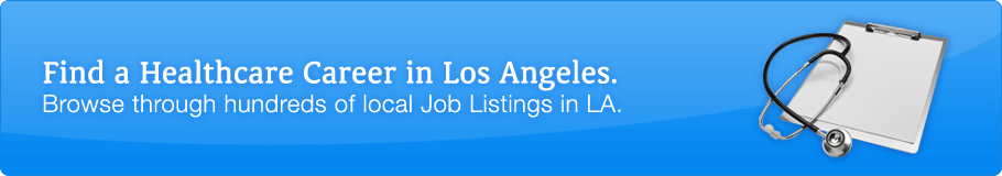 Find a Healthcare career in Los Angeles